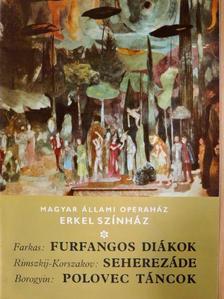 Körtvélyes Géza - Farkas: Furfangos diákok/Rimszkij-Korszakov: Seherezádé/Borogyin: Polovec táncok [antikvár]