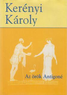 Kerényi Károly - Az örök Antigoné [antikvár]