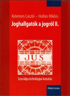Kelemen László, Hollán Miklós - Joghallgatók a jogról II. [antikvár]