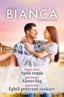Bird Jessica Steele; Judy Duarte; Jessica - Bianca 338. - Apák napja; Álomvilág; Égből pottyant szakács  [eKönyv: epub, mobi]