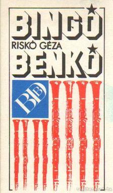 Riskó Géza - Bingó, Benkó [antikvár]