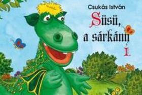 CSUKÁS ISTVÁN - Süsü 1. - Kemény borítós