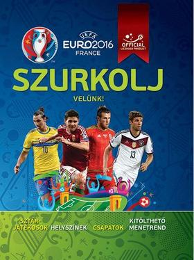 Clive Gifford - UEFA Euro 2016 France - Szurkolj velünk!