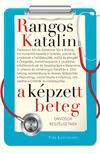 Rangos Katalin - A képzett beteg - Orvosokkal beszélgetek