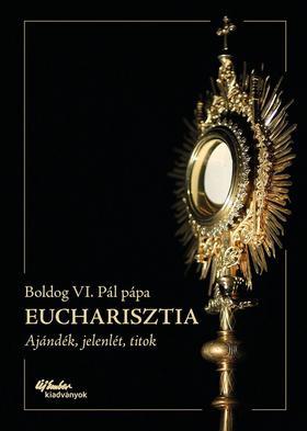VI. Pál pápa - Eucharisztia