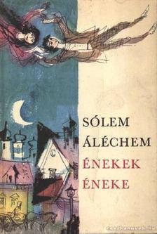 SÓLEM ALÉCHEM - Énekek éneke [antikvár]