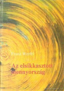 Franz Werfel - Az elsikkasztott mennyország [antikvár]