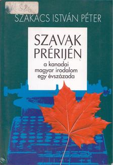 Szakács István Péter - Szavak prérijén [antikvár]