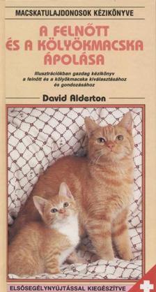 David Alderton - A felnőtt és a kölyökmacska ápolása [antikvár]