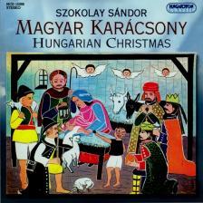 SÁNDOR SZOKOLAY - MAGYAR KARÁCSONY CD SZOKOLAY ZAK