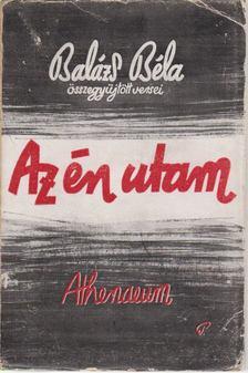 Balázs Béla - Az én utam [antikvár]