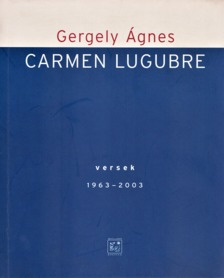 GERGELY ÁGNES - Carmen lugubre [antikvár]