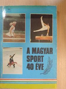 Antal Zoltán - A magyar sport 40 éve [antikvár]