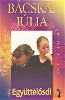 Bácskai Júlia - Az élet dolgai - Együttélősdi