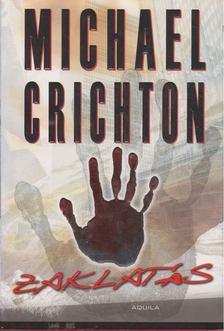 Michael Crichton - Zaklatás [antikvár]