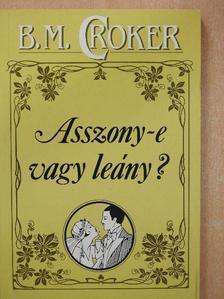 B. M. Croker - Asszony-e vagy leány? [antikvár]