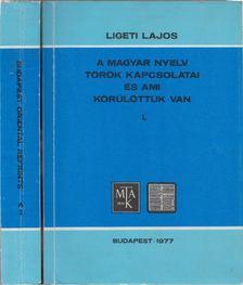 Ligeti Lajos - A magyar nyelv török kapcsolatai és ami körülöttük van I-II. [antikvár]