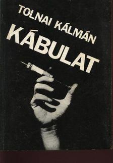 Tolnai Kálmán - Kábulat [antikvár]