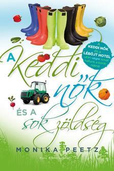 Monika Peetz - A keddi nők és a sok zöldség