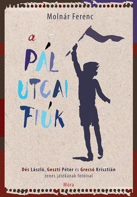 MOLNÁR FERENC - A Pál utcai fiúk - a regény, a musical fotóival