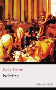 Dahn, Felix - Felicitas [eKönyv: epub, mobi]