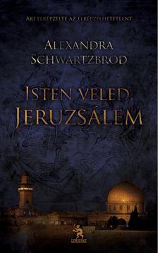 Alexandra Schwartzbrod - Isten veled, Jeruzsálem! [antikvár]