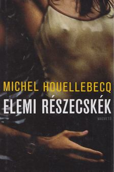 Michel Houellebecq - Elemi részecskék [antikvár]