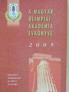 Áros Károly - A Magyar Olimpiai Akadémia évkönyve 2005 [antikvár]