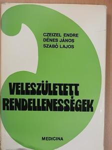 Dr. Czeizel Endre - Veleszületett rendellenességek [antikvár]