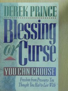 Derek Prince - Blessing or Curse [antikvár]