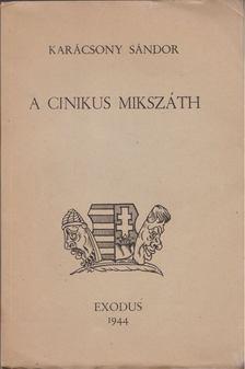 Karácsony Sándor - A cinikus Mikszáth [antikvár]