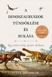Steve Brusatte - A dinoszauruszok tündöklése és bukása