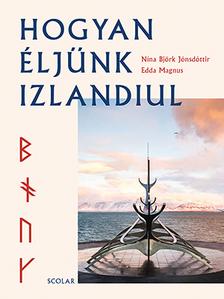 Nína Björk Jónsdóttir-Edda Magnus - Hogyan éljünk izlandiul