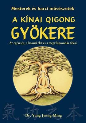 DR. YANG JWING-MING - A kínai Qigong gyökere