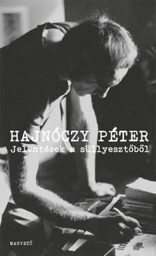 Hajnóczy Péter - Jelentések a süllyesztőből... [eKönyv: epub, mobi]