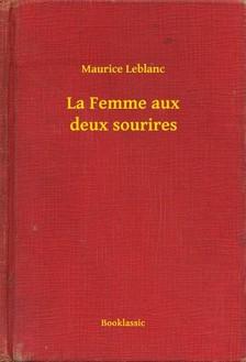 Maurice Leblanc - La Femme aux deux sourires [eKönyv: epub, mobi]