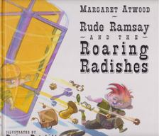 Margaret Atwood - Rude Ramsay and the Roaring Radishes [antikvár]