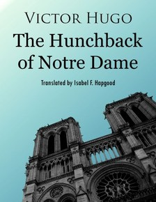 Victor Hugo - The Hunchback of Notre Dame [eKönyv: epub, mobi]