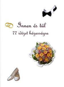 Innen és túl - 77 idézet házasságra