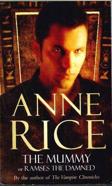 Anne Rice - The Mummy [antikvár]