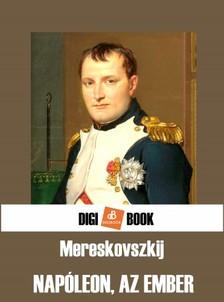 Mereskovszkij - Napóleon, az ember [eKönyv: epub, mobi]
