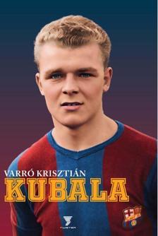 Varró Krisztián - Kubala