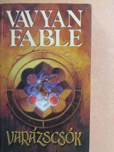 Vavyan Fable - Varázscsók [antikvár]
