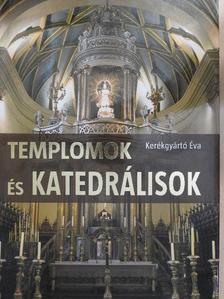 Kerékgyártó Éva - Templomok és katedrálisok [antikvár]
