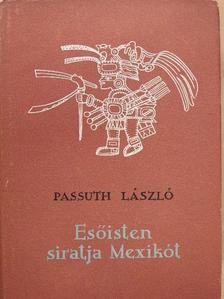 Passuth László - Esőisten siratja Mexikót [antikvár]