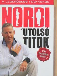 Schobert Norbert - Norbi: Az utolsó titok [antikvár]