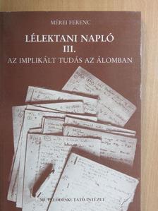 Mérei Ferenc - Lélektani napló III. (töredék) [antikvár]