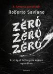 Roberto Saviano - Zéró, zéró, zéró ***