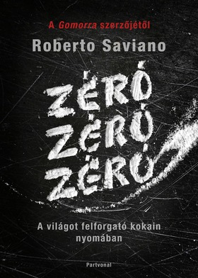 Roberto Saviano - Zéró, zéró, zéró