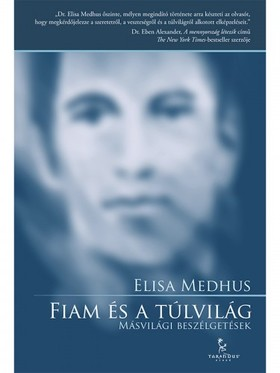 Elisa Medhus - Fiam és a túlvilág - Másvilági beszélgetések  [eKönyv: epub, mobi]